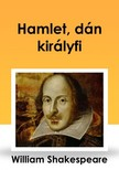 Shakeapeare William - Hamlet, dán királyfi [eKönyv: epub, mobi]