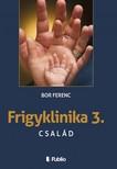 Ferenc Bor - FRIGYKLINIKA 3. - Csal�d [eK�nyv: epub, mobi]