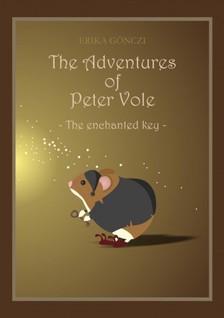 GÖNCZI ERIKA - The Adventures of Peter Vole - The enchanted key [eKönyv: pdf, epub, mobi]