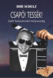 Bob Schulz - Csap�! Tess�k!