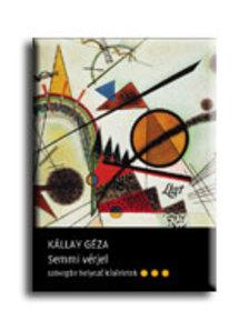 K�llay G�za - SEMMI V�RJEL -  SZ�VEGBE HELYEZ� K�S�RLETEK