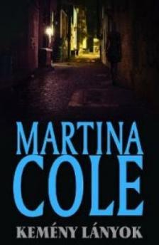 Martina Cole - Kem�ny l�nyok