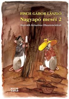 Fisch Gábor László - Nagyapó meséi 2.