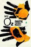 �mosz Oz - Bar�tok k�z�tt
