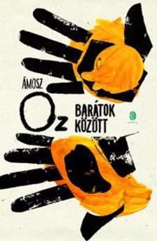 Ámosz Oz - Barátok között
