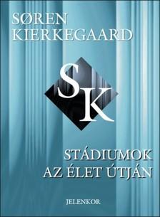 S�ren Kierkegaard - St�diumok az �let �tj�n [eK�nyv: pdf]