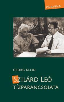 Georg Klein - Szilárd Leó tízparancsolata (2. kiadás)