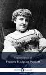 Frances Hodgson Burnett - Delphi Complete Novels of Francis Hodgson Burnett (Illustrated) [eK�nyv: epub,  mobi]