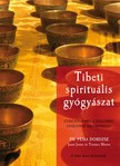 Dordzse Dr. Pema - Tibeti spirituális gyógyászat [eKönyv: epub,  mobi]