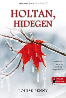 Louise Penny - Holtan, hidegen - PUHA BORÍTÓS