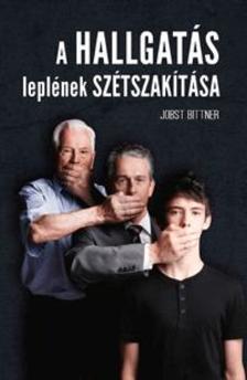 BITTNER, JOBST - A hallgat�s lepl�nek sz�tszak�t�sa