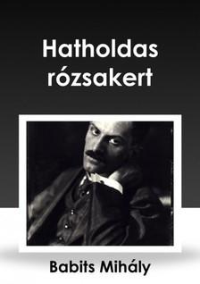 Babits Mihály - Hatholdas rózsakert [eKönyv: epub, mobi]