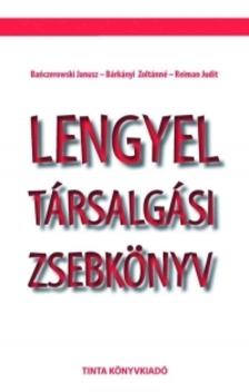Bárkányi Zoltánné, Reiman Judit, Bánczerowski Janusz - Lengyel társalgási zsebkönyv