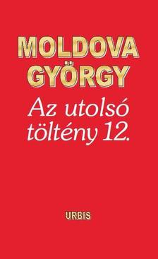 MOLDOVA GY�RGY - Az utols� t�lt�ny 12.