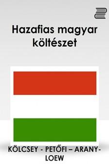 Arany J�nos, Pet�fi S�ndor, K�lcsey Ferenc & Willam N. Loew - Hazafias magyar k�lt�szet [eK�nyv: epub, mobi]