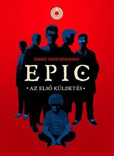 Szabó Tibor Benjámin - EPIC 1. - Az első küldetés