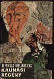 Bieliauskas, Alfonsas - Kaunasi regény [antikvár]