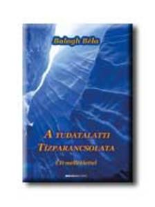BALOGH B�LA - A TUDATALATTI T�ZPARANCSOLATA - CD-MELL�KLETTEL