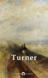 Turner J. M. W. - Delphi Complete Paintings of J. M. W. Turner  (Illustrated) [eK�nyv: epub,  mobi]