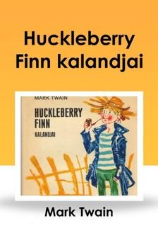 Mark Twain - Huckleberry Finn kalandjai [eKönyv: epub, mobi]