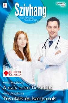 Andrews Amy - Sz�vhang 544-545. - A sz�v nem hazudik (Hunter Klinika 8.), T�vutak �s kanyarok (Aranyparti sz�v�gyek 4.) [eK�nyv: epub, mobi]