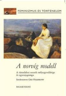 Gro Hagemann - A norvég modell - A társadalmi nemek esélyegyenlősége és egyenjogúsága