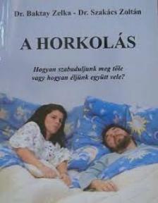 BAKTAY ZELDA DR.-SZAKÁCS ZOLTÁ - A HORKOLÁS