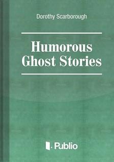 Scarborough Dorothy - Humorous Ghost Stories [eKönyv: pdf, epub, mobi]