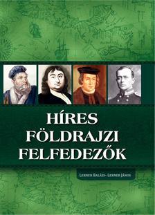 Lerner Balázs - Lerner János - Híres földrajzi felfedezők