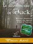 Arvel Wirton - Le scommesse di Jack [eKönyv: epub,  mobi]