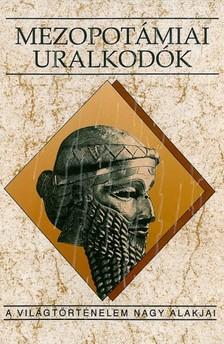 Kalla G�bor - Mezopot�miai uralkod�k [eK�nyv: epub, mobi]