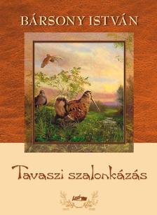 B�RSONY ISTV�N - Tavaszi szalonk�z�s