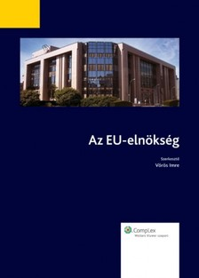 Vörös Imre - Az EU-elnökség [eKönyv: epub, mobi]