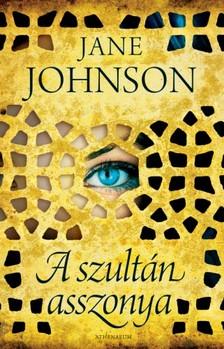 Jane Johnson - A szultán asszonya [eKönyv: epub, mobi]