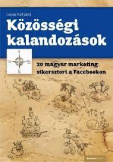 L�vai Rich�rd - K�Z�SS�GI KALANDOZ�SOK - 20 MAGYAR SIKERSZTORI A FACEBOOKON