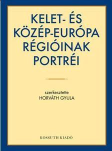Horv�th Gyula (sterk.) - KELET-�S K�Z�P-EUR�PA R�GI�INAK PORTR�I
