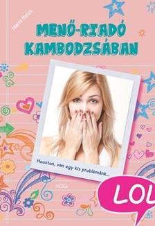 Marni Bates - Men�-riad� Kambodzs�ban - LOL-k�nyvek