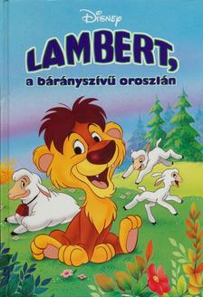 Makay László, Makayné Forgács Melinda - Lambert, a bárányszívű oroszlán