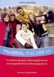GIDR� GABRIELLA - Palabras. Tematikus spanyol sz�kincsgy�jtem�ny �retts�giz�knek �s nyelvvizsg�z�knak