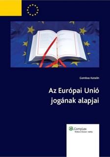 dr. Gombos Katalin - Az Európai Unió jogának alapjai [eKönyv: epub, mobi]