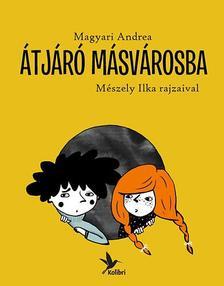 Magyari Andrea - �tj�r� M�sv�rosba