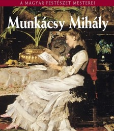 Bakó Zsuzsanna - Munkácsy Mihály [eKönyv: epub, mobi]