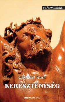 WEHR, GERHARD - KERESZT�NYS�G - VIL�GVALL�SOK