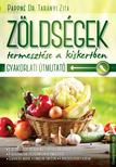 Pappn� Dr. Tar�nyi Zita - Z�lds�gek termeszt�se a kiskertben