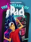 Alexei Lukshin, Kate Lejkova, Stuart R. Schwartz - The Wizard of iPad [eK�nyv: epub,  mobi]