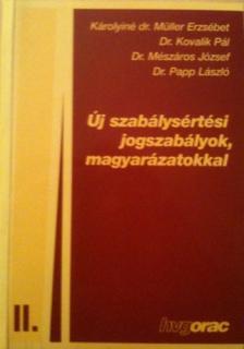 , - ÚJ SZABÁLYSÉRTÉSI JOGSZABÁLYOK, MAGYARÁZATOKKAL, 2.