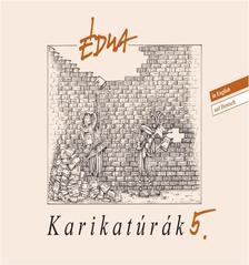 SZŰCS ÉDUA - KARIKATÚRÁK 5.