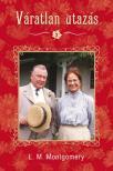 Lucy Maud Montgomery - Váratlan utazás 2 - PUHA BORÍTÓS
