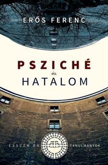 Erős Ferenc - Psziché és hatalom