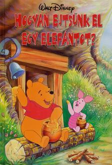 Hegyesi Gabriella - Hogyan ejtsünk el egy elefántot